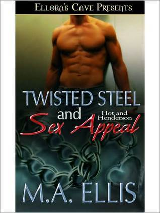 Twisted Steel and Sex Appeal (Hot Hendersons, #4)