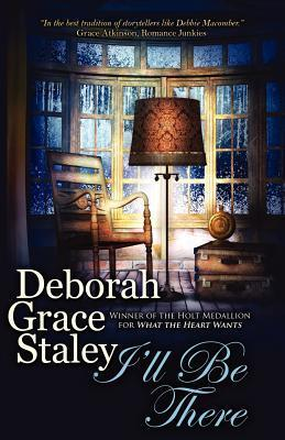 I'll Be There by Deborah Grace Staley