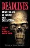 Deadlines: an Anthology of Horror and Dark Fiction