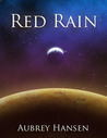 Red Rain by Aubrey Hansen