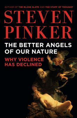 The Better Angels of Our Nature by Steven Pinker