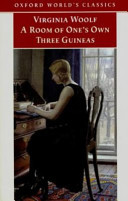 """A Room of One's Own, and Three Guineas by Virginia Woolf"