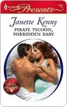 Pirate Tycoon, Forbidden Baby (Harlequin Presents)