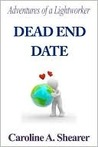 Adventures of a Lightworker: Dead End Date
