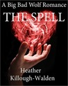 The Spell (The Big Bad Wolf, #3)