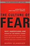 The Culture of Fear: Why Americans Are Afraid of the Wrong Things