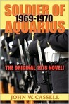 Soldier of Aquarius: 1969-1970