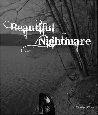 Beautiful Nightmare by Chrystie Q. Stotz
