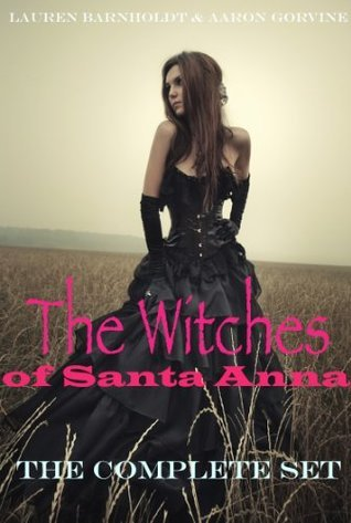 The Witches of Santa Anna by Lauren Barnholdt