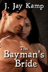 The Bayman's Bride (Ravenna Evans, #3)