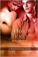 Hot Ticket by K.A. Mitchell