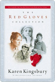 The Red Gloves Collection by Karen Kingsbury