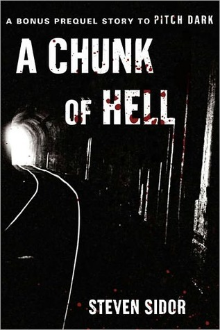 A Chunk of Hell by Steven Sidor