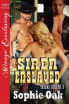 Siren Enslaved (Texas Sirens, # 3)