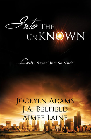 Into The Unknown by Jocelyn Adams