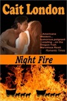 Night Fire by Cait Logan