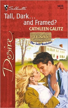 Tall, Dark...And Framed? (Texas Cattleman's Club by Cathleen Galitz