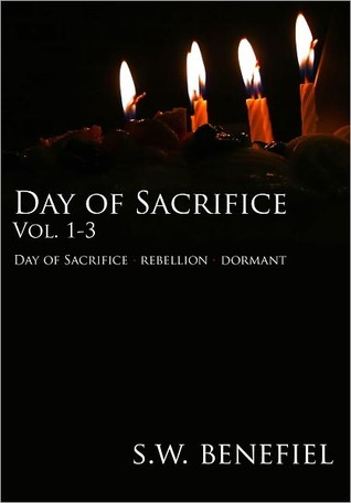 Day of Sacrifice Vol. 1-3 by Stacey Wallace Benefiel