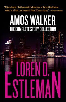 Amos Walker by Loren D. Estleman