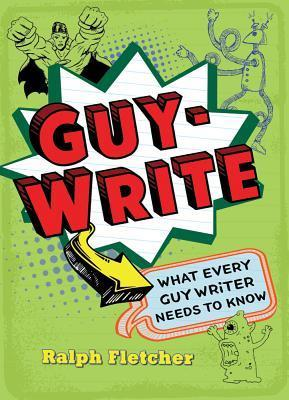 Guy-Write by Ralph Fletcher