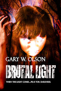 Brutal Light by Gary W. Olson