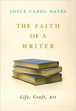 The Faith of a Writer by Joyce Carol Oates