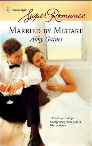 Married By Mistake (Harlequin Superromance)