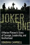 Joker One: A Marine Platoon's Story of Courage, Leadership, and Brotherhood by Donovan Campbell
