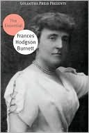The Essential Works of Frances Hodgson Burnett by Frances Hodgson Burnett