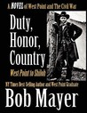 Duty, Honor, Country, A Novel of West Point to The Civil War