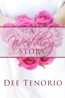 A Wedding Story by Dee Tenorio