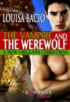 A New Orleans Christmas (The Vampire, The Witch and The Werewolf, #1)