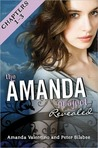The Amanda Project: Book 2: Revealed: Part 1: Chapters 1-3