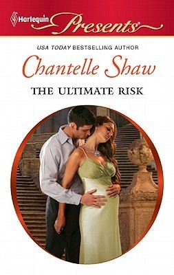 The Ultimate Risk by Chantelle Shaw