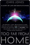 Too Far From Home: A Story of Life and Death in Space