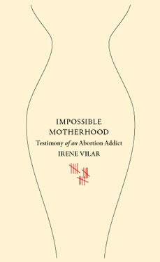 Impossible Motherhood by Irene Vilar