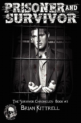 Prisoner and Survivor (The Survivor Chronicles, #3)