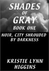 Noir, City Shrouded by Darkness (Shades of Gray, #1)