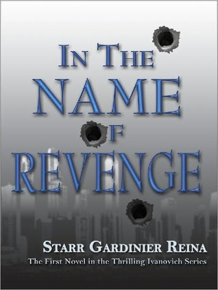 In the Name of Revenge by Starr Gardinier Reina