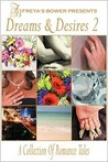 Dreams & Desires 2: A Collection of Romance Tales