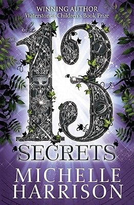 The Thirteen Secrets by Michelle Harrison