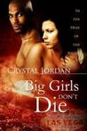 Big Girls Don't Die (In the Heat of the Night, # 2)