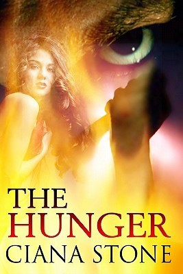 The Hunger by Ciana Stone