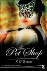 The Pet Shop by K.D. Grace