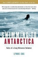 Swimming to Antarctica by Lynne Cox
