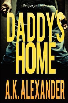 Daddy's Home by A.K. Alexander