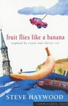 Fruit Flies Like a Banana - England by Canal and Classic Car