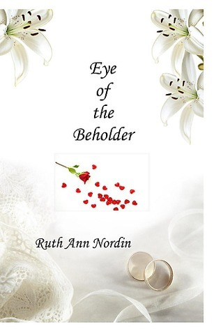 Eye of the Beholder by Ruth Ann Nordin