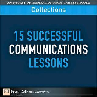 15 Successful Communications Lessons by FT Press Delivers