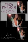 They Stumble (They Walk, #2)